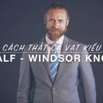 Video – Hướng Dẫn Cách Thắt Cà Vạt Kiểu: Half Windsor Knot